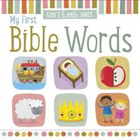 God's Little Ones: My First Bible Words (Board book)