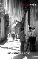 Midnight in Sicily: on Art, Food, History, Travel and La Cosa Nostra (Paperback)