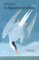 The Migrant Painter of Birds (Hardback)
