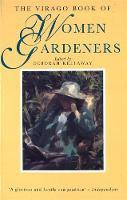 The Virago Book Of Women Gardeners