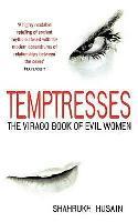 Temptresses: The Virago Book of Evil Women (Paperback)
