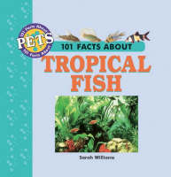 101 Facts About Tropical Fish - 101 facts about pets (Hardback)