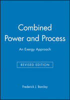 Combined Power and Process: An Exergy Approach (Hardback)