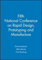 Fifth National Conference on Rapid Design, Prototyping and Manufacture (Hardback)
