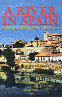 A River in Spain: Discovering the Duero Valley in Old Castile (Paperback)
