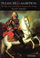 Pleasure and Ambition: The Life, Loves and Wars of Augustus the Strong (Hardback)