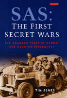 SAS, The First Secret Wars: The Unknown Years of Combat and Counter-Insurgency (Hardback)