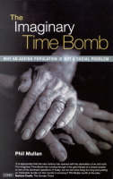 The Imaginary Time Bomb: Why an Ageing Population is Not a Social Problem (Paperback)