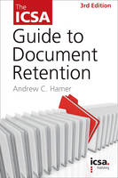 The ICSA Guide to Document Retention