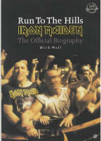 """Run to the Hills: The Official Biography of """"Iron Maiden"""" (Paperback)"""
