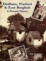 Dedham, Flatford & East Bergholt: A Pictorial History (Paperback)
