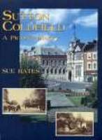 Sutton Coldfield A Pictorial History (Paperback)