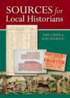 Sources for Local Historians (Hardback)