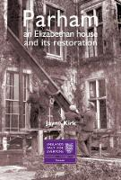 Parham: A Sussex House and its Restoration: England's Past for Everyone (Paperback)