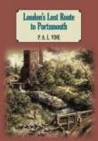 London's Lost Route To Portsmouth (paperback) (Paperback)
