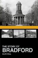 The Story of Bradford (Hardback)