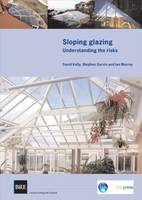Sloping Glazing: Understanding the Risks (BR 471) (Paperback)