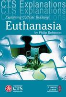 Explaining Catholic Teaching on Euthanasia