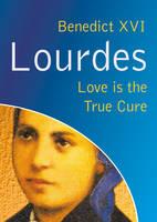 Lourdes: Love is the true cure (Paperback)
