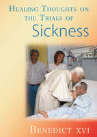 Healing thoughts on the trials of sickness (Paperback)