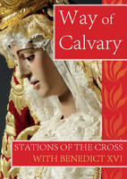 Way of Calvary: Stations of the Cross with Benedict XVI (Paperback)