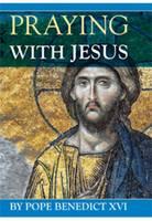 Praying with Jesus (Paperback)
