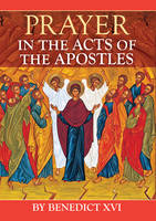 Prayer in the Acts of the Apostles (Paperback)