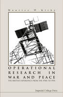Operational Research In War And Peace: The British Experience From The 1930s To 1970