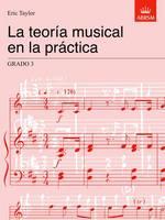 La teorA a musical en la prA!ctica Grado 3: Spanish Edition - Music Theory in Practice (ABRSM) (Sheet music)