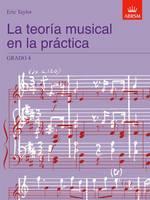 La teoria musical en la practica Grado 4: Spanish Edition - Music Theory in Practice (ABRSM) (Sheet music)