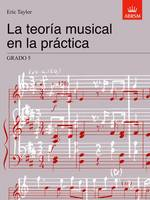 La teoria musical en la practica Grado 5: Spanish Edition - Music Theory in Practice (ABRSM) (Sheet music)