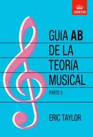 Guia AB de la teoria musical Parte 2: Spanish edition (Sheet music)