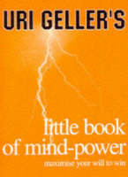 Uri Geller's Little Book of Mind-Power