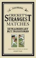 Cricket's Strangest Matches - The Strangest Series (Paperback)