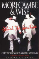 Morecambe and Wise: Behind the Sunshine (Paperback)