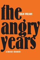 The Angry Years: The Rise and Fall of the Angry Young Men (Hardback)