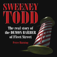 Sweeney Todd: The Real Story of the Demon Barber of Fleet Street (Paperback)