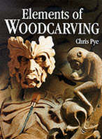 Elements of Woodcarving (Paperback)