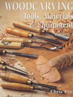 Woodcarving: v. 1: Tools, Materials and Equipment (Paperback)