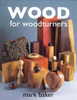 Wood for Woodturners (Paperback)