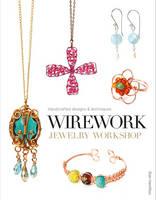 Wirework Jewelry Workshop (Paperback)