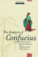 The Analects of Confucius: with a selection of the sayings of Mencius (Hardback)