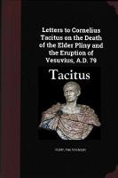 Letters to Cornelius Tacitus on the Death of the Elder Pliny and the Eruption of Vesuvius AD 79