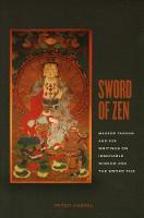 Sword of Zen: Master Takuan and His Writings on Immovable Wisdom and the Sword Taie (Paperback)
