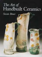 Art of Handbuilt Ceramics (Hardback)