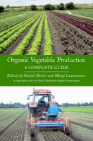 Organic Vegetable Production: A Complete Guide (Paperback)