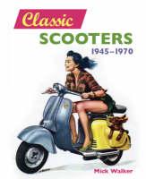 Classic Scooters: 1945-1970 (Hardback)