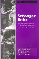 Stronger links: A guide to good practice for children's family-based short-term care services (Paperback)