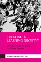 Creating a learning society?: Learning careers and policies for lifelong learning (Paperback)