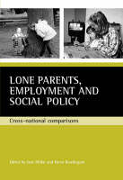 Lone parents, employment and social policy: Cross-national comparisons (Paperback)